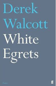 Cover of White Egrets by Derek Walcott
